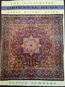"Janice Summers ""Oriental Rugs: The Illustrated World Buyer's Guide"""